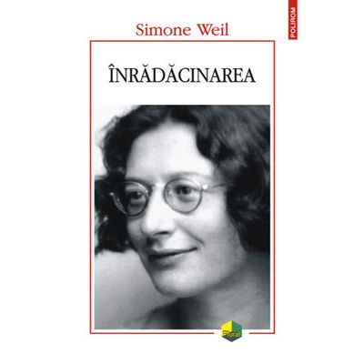 Înradacinarea - Simone Weil