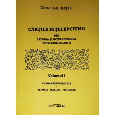 Cartile intelepciunii (vol. 1). Din istoria si intelepciunea popoarelor orientale