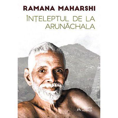 Înţeleptul de la Arunachala. Convorbiri cu Sri Ramana Maharshi