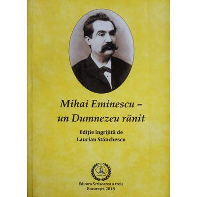 Mihai Eminescu, un Dumnezeu ranit