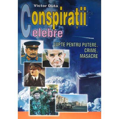 Conspiratii celebre