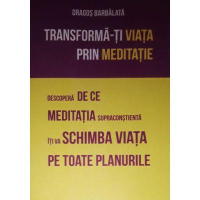 Transforma-ti viata prin meditatie