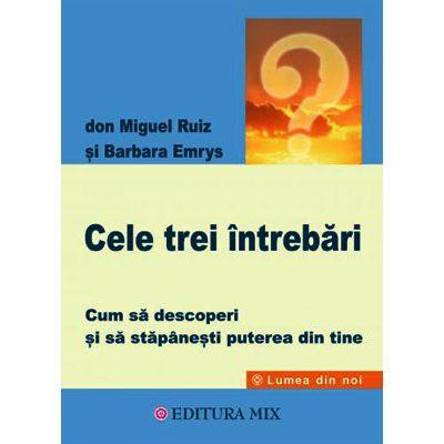 Cele trei întrebări - don Miguel Ruiz