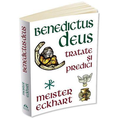 Benedictus Deus. Tratate şi predici