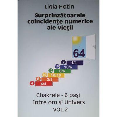 Surprinzatoarele coincidente numerice ale vietii (vol 2). Chakrele - 6 pasi intre om si Univers