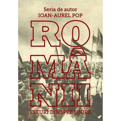 Romanii. Eseuri despre Unire