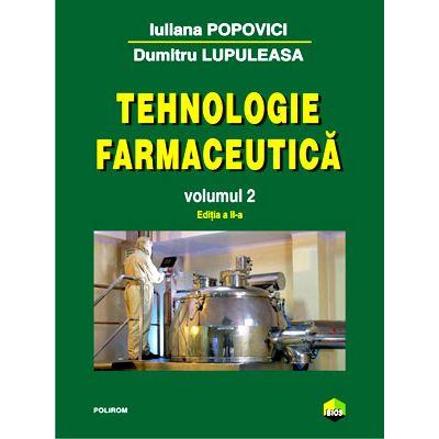Tehnologie farmaceutică. Volumul 2