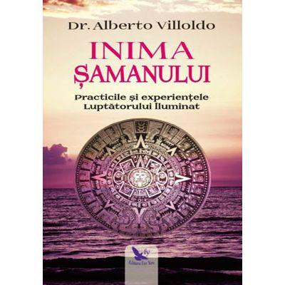 Inima șamanului - dr. Alberto Villoldo