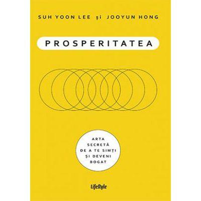 Prosperitatea. Cum să te îmbogățești și să te simți bogat