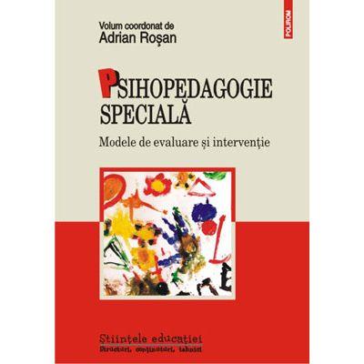 Psihopedagogie specială. Modele de evaluare și intervenție