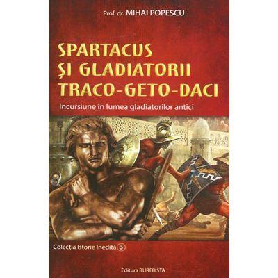 Spartacus si gladiatorii traco-geto-daci