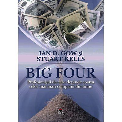 Big Four. Profesionistii de care depinde soarta celor mai mari companii din lume