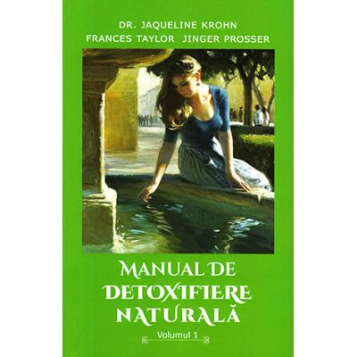 Manual de detoxifiere naturală (vol. 1)
