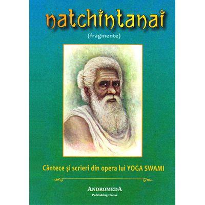 Natchintanai. Cântece şi scrieri din opera lui Yoga Swami