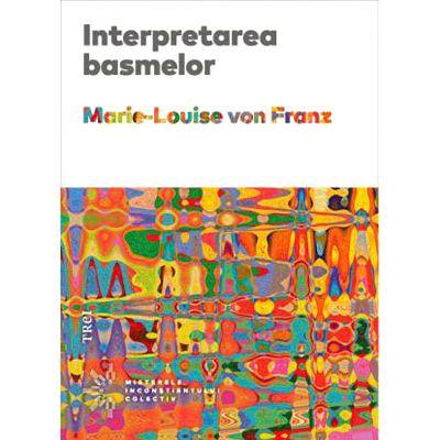Interpretarea basmelor - Marie-Louise von Franz