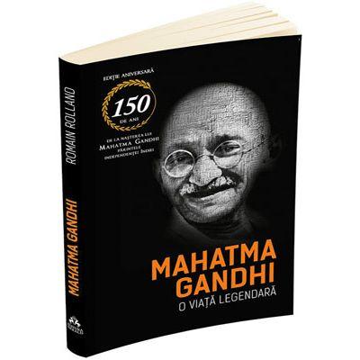 Mahatma Gandhi. O viata legendara (Biografia)