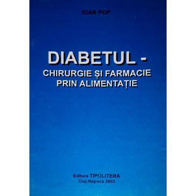 Diabetul. Chirurgie si farmacie prin alimentatie