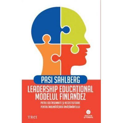 Leadership educațional: modelul finlandez. Patru idei însemnate și necostisitoare pentru îmbunătățirea învățământului