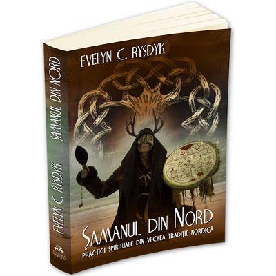 Samanul din Nord. Practici spirituale din traditia nordica veche