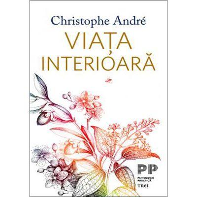 Viața interioară - Christophe Andre