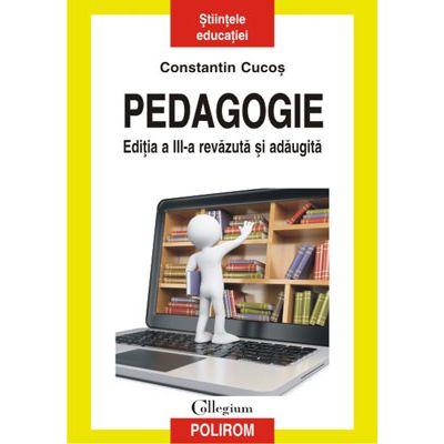 Pedagogie (ediţia a III-a revăzută şi adăugită) - Constantin Cucoș