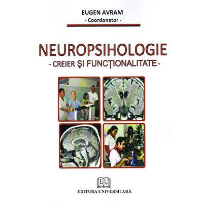Neuropsihologie. Creier şi funcţionalitate