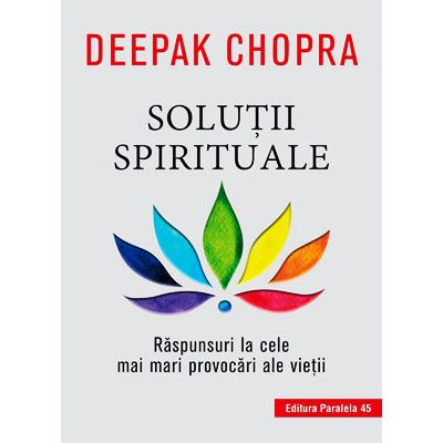 Solutii spirituale - Deepak Chopra