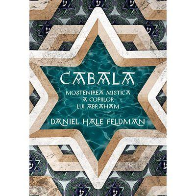 Cabala. Mostenirea mistică a copiilor lui Abraham