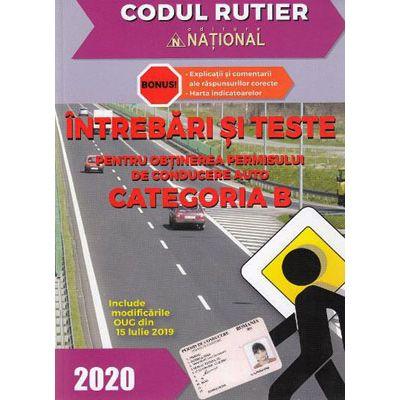 Intrebari si teste pentru obtinerea permisului de conducere auto. Categoria B (2020)