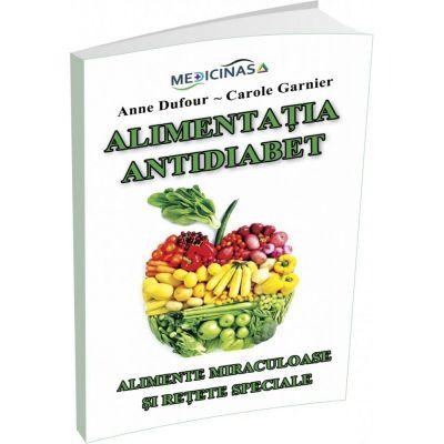 Alimentatia antidiabet. Alimente miraculoase si retete speciale