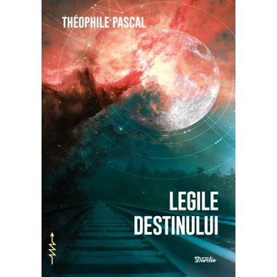 Legile Destinului - Theophile Pascal