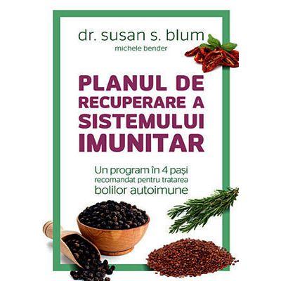 Planul de recuperare a sistemului imunitar. Un program în 4 paşi recomandat pentru tratarea bolilor autoimune
