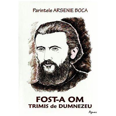Fost-a om trimis de Dumnezeu - Arsenie Boca