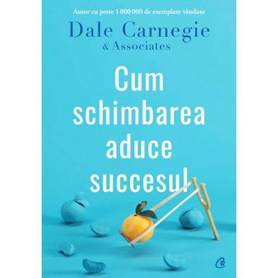 Cum schimbarea aduce succesul