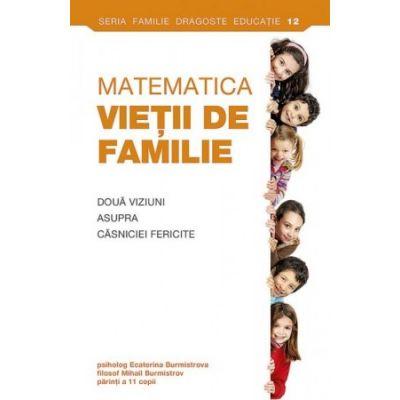 Matematica vieţii de familie. Două viziuni asupra căsniciei fericite
