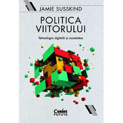 Politica viitorului - Jamie Susskind