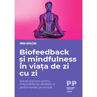 Biofeedback și mindfulness în viața de zi cu zi