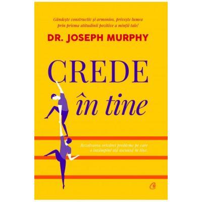 Crede în tine - Dr. Joseph Murphy