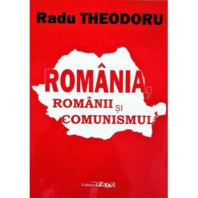 ROMANIA, romanii si comunismul - Radu Theodoru