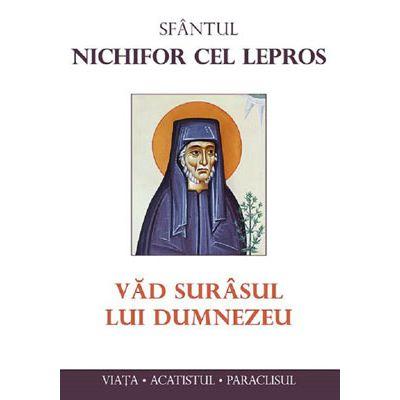 Vad surasul lui Dumnezeu - Sfantul Nichifor cel Lepros