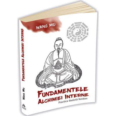 Fundamentele Alchimiei Interne. Practica daoista Neidan