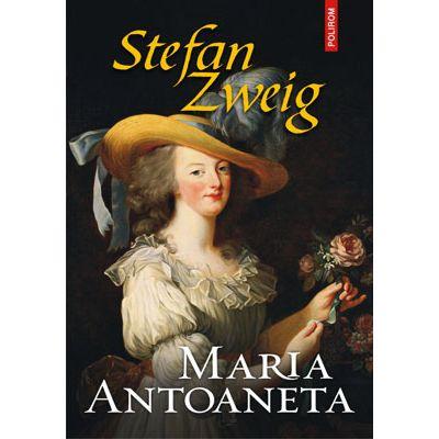 Maria Antoaneta - de Stefan Zweig