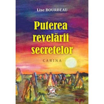 Puterea revelarii secretelor. Carina - Lise Bourbeau