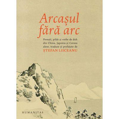 Arcașul fără arc. Poveşti, pilde și vorbe de duh din China, Japonia și Coreea