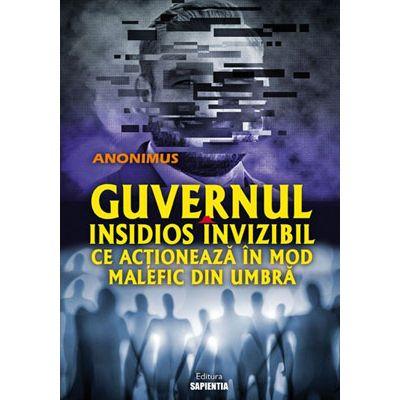 Guvernul insidios invizibil ce acționează în mod malefic din umbră