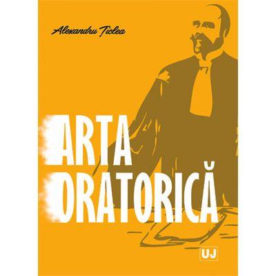 Arta oratorica - Alexandru Ticlea