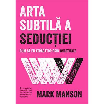 Arta subtilă a seducţiei
