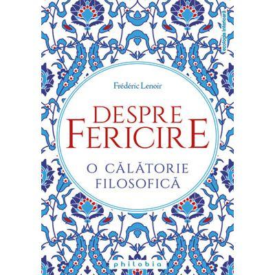 Despre fericire - Frederic Lenoir