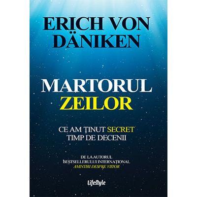 Martorul zeilor - Erich von Daniken