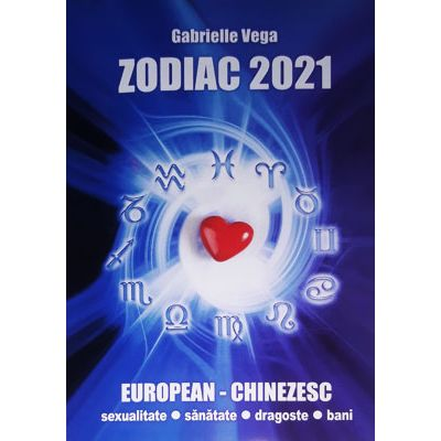 Zodiac 2021 European si Chinezesc
